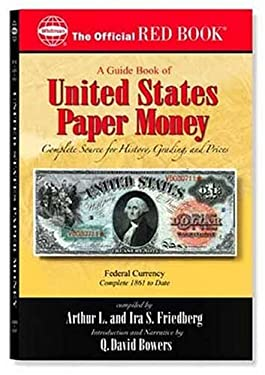 An Official Red Book: A Guide Book of United States Paper Money: Complete Source for History, Grading, and Prices 9780794817862