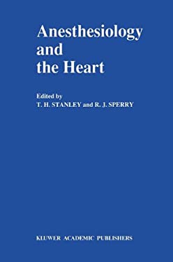 Anesthesiology and the Heart: Annual Utah Postgraduate Course in Anesthesiology 1990 9780792306344