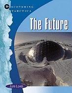 Antarctica: The Future
