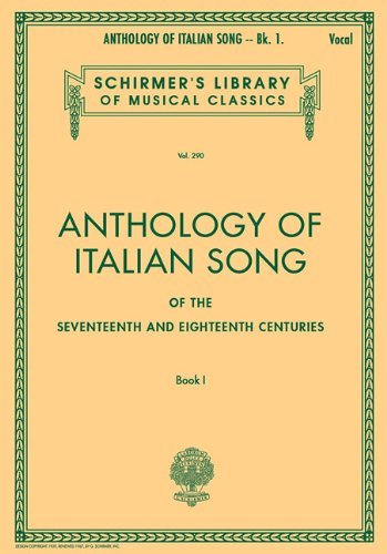 Anthology of Italian Song of the 17th and 18th Centuries: Book I 9780793551088