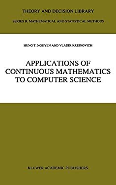 Applications of Continuous Mathematics to Computer Science 9780792347224
