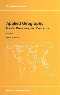 Applied Geography: Issues, Questions, and Concerns 9780792304388