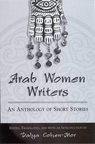 Arab Women Writers: An Anthology of Short Stories 9780791464205
