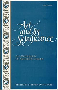Art and Its Significance: An Anthology of Aesthetic Theory 9780791418529