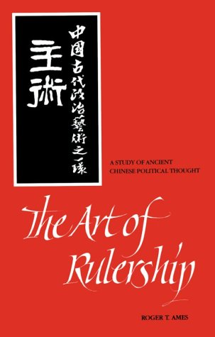 Art of Rulership: A Study of Ancient Chinese Political Thought 9780791420621
