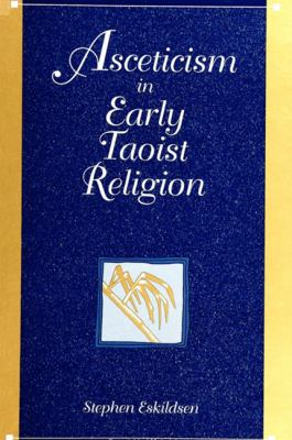 Asceticism in Early Taoist Religion 9780791439562