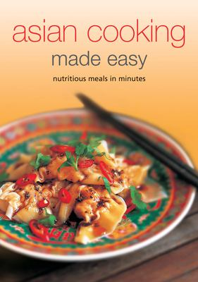 Asian Cooking Made Easy: Nutritious Meals in Minutes 9780794605070