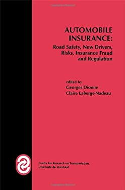 Automobile Insurance: Road Safety, New Drivers, Risks, Insurance Fraud and Regulation 9780792383949
