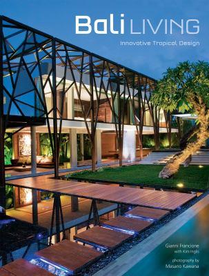 Bali Living: Innovative Tropical Design 9780794605674