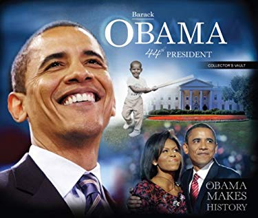 Barack Obama 44th President, Collector's Vault: Obama Makes History 9780794828516