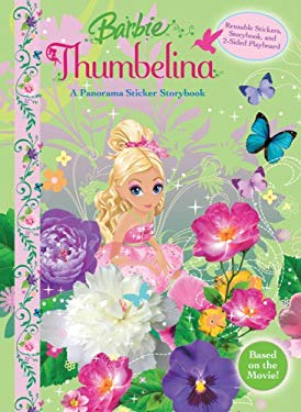 Barbie Thumbelina: A Panorama Sticker Storybook [With Reusable Stickers] 9780794417918