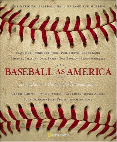 Baseball as America: Seeing Ourselves Through Our National Game 9780792264644