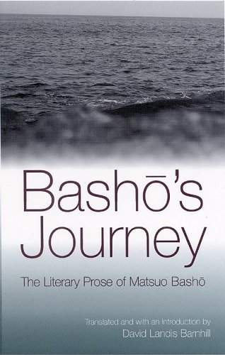 Basho's Journey: The Literary Prose of Matsuo Basho 9780791464144