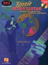 Basic Blues Guitar: Essential Progressions, Patterns and Styles 3187609