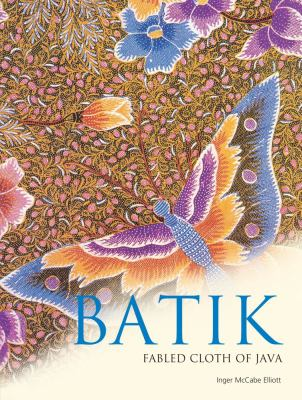 Batik: Fabled Cloth of Java 9780794606688