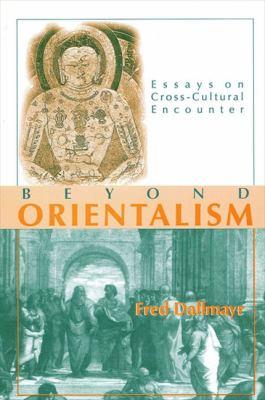 Beyond Orientalism: Essays on Cross-Cultural Encounter 9780791430705