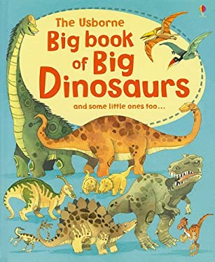 The Usborne Big Book of Big Dinosaurs 9780794527709