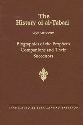 Biogs. Prophet's-Alt39: Biographies of the Prophet's Companions and Their Successors: Al-Tabari's Supplement to His History