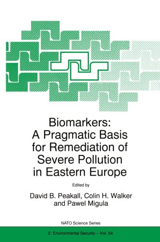 Biomarkers: A Pragmatic Basis for Remediation of Severe Pollution in Eastern Europe 9780792356448