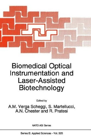 Biomedical Optical Instrumentation and Laser-Assisted Biotechnology 9780792341727