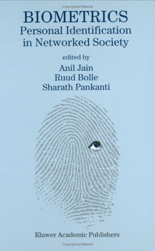 Biometrics: Personal Identification in Networked Society 9780792383451