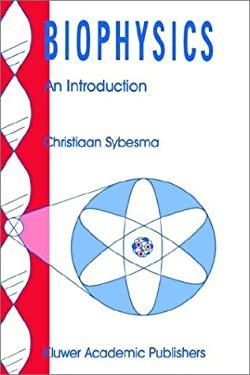 Biophysics: An Introduction 9780792300298