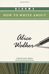 Bloom's How to Write about Alice Walker 3151563