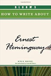 Bloom's How to Write about Ernest Hemingway 3151564