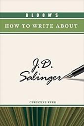 Bloom's How to Write about J.D. Salinger 3151323