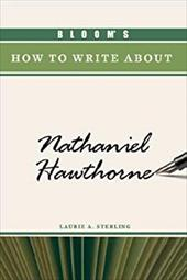 Bloom's How to Write about Nathaniel Hawthorne 3151321