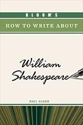 Bloom's How to Write about William Shakespeare 3151324