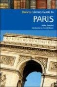Bloom's Literary Guide to Paris 9780791093795