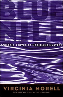 Blue Nile: Ethiopia's River of Magic and Mystery 9780792264255
