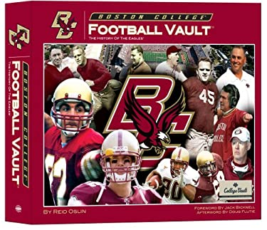 Boston College Football Vault: The History of the Eagles 9780794825720