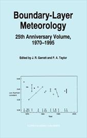 Boundary-Layer Meteorology - 25th Anniversary Volume, 1970-1995: Invited Reviews and Selected Contributions to Recognise Ted Munn'