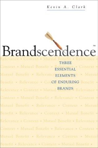 Brandscendence: Three Essential Elements of Enduring Brands 9780793183036