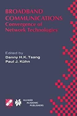 Broadband Communications: Convergence of Network Technologies 9780792386773