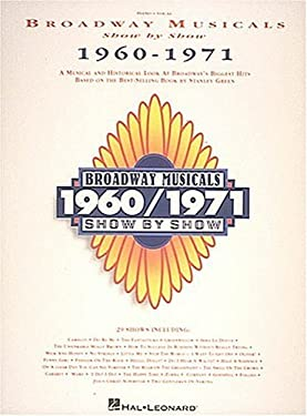 Broadway Musicals Show by Show, 1960-1971 9780793508082