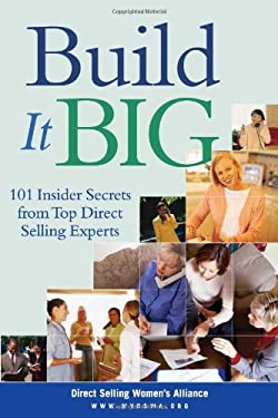 Build It Big: 101 Insider Secrets from Top Direct Selling Experts 9780793192779