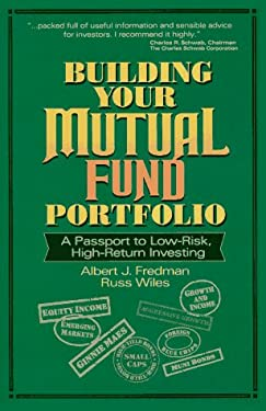 Building Your Mutual Fund Portfolio: A Passport to Low-Risk, High-Return Investing 9780793112340