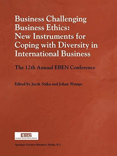 Business Challenging Business Ethics: New Instruments for Coping with Diversity in International Business 9780792365860