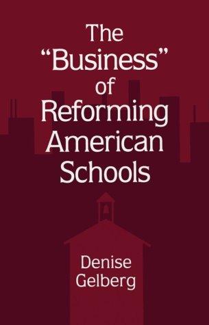 Business of Reforming Amer. School 9780791435069
