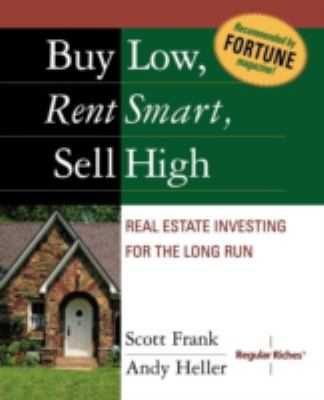 Buy Low, Rent Smart, Sell High: Real Estate Investing for the Long Run 9780793177561