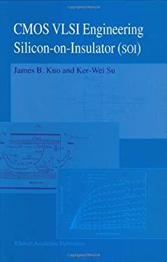 CMOS VLSI Engineering: Silicon-On-Insulator (Soi) 9780792382720