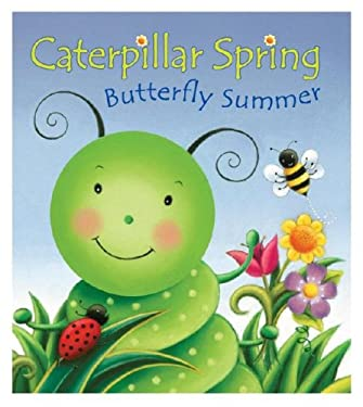 Caterpillar Spring, Butterfly Summer 9780794412173