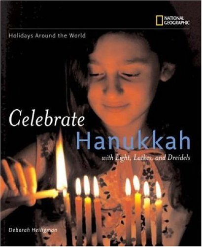 Celebrate Hanukkah: With Light, Latkes, and Dreidels 9780792259244