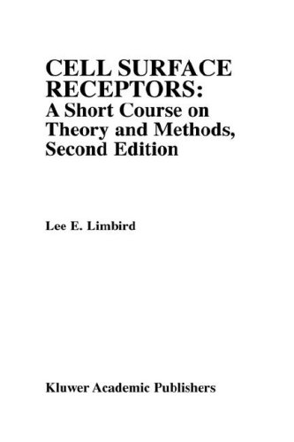 Cell Surface Receptors: A Short Course on Theory and Methods 9780792338390