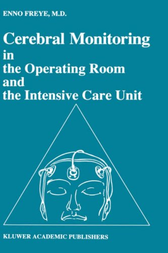 Cerebral Monitoring in the Operating Room and the Intensive Care Unit 9780792304395