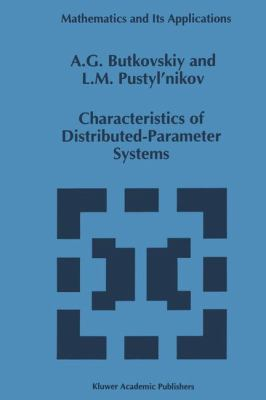 Characteristics of Distributed-Parameter Systems: Handbook of Equations of Mathematical Physics and Distributed-Parameter Systems 9780792324997