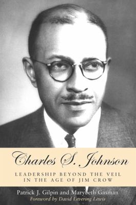Charles S. Johnson: Leadership Beyond the Veil in the Age of Jim Crow 9780791458983